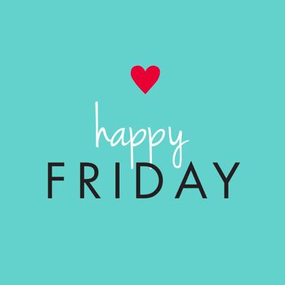 Happy Friday!!!!