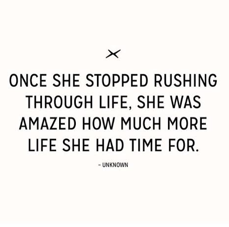 Time to stop rushing...